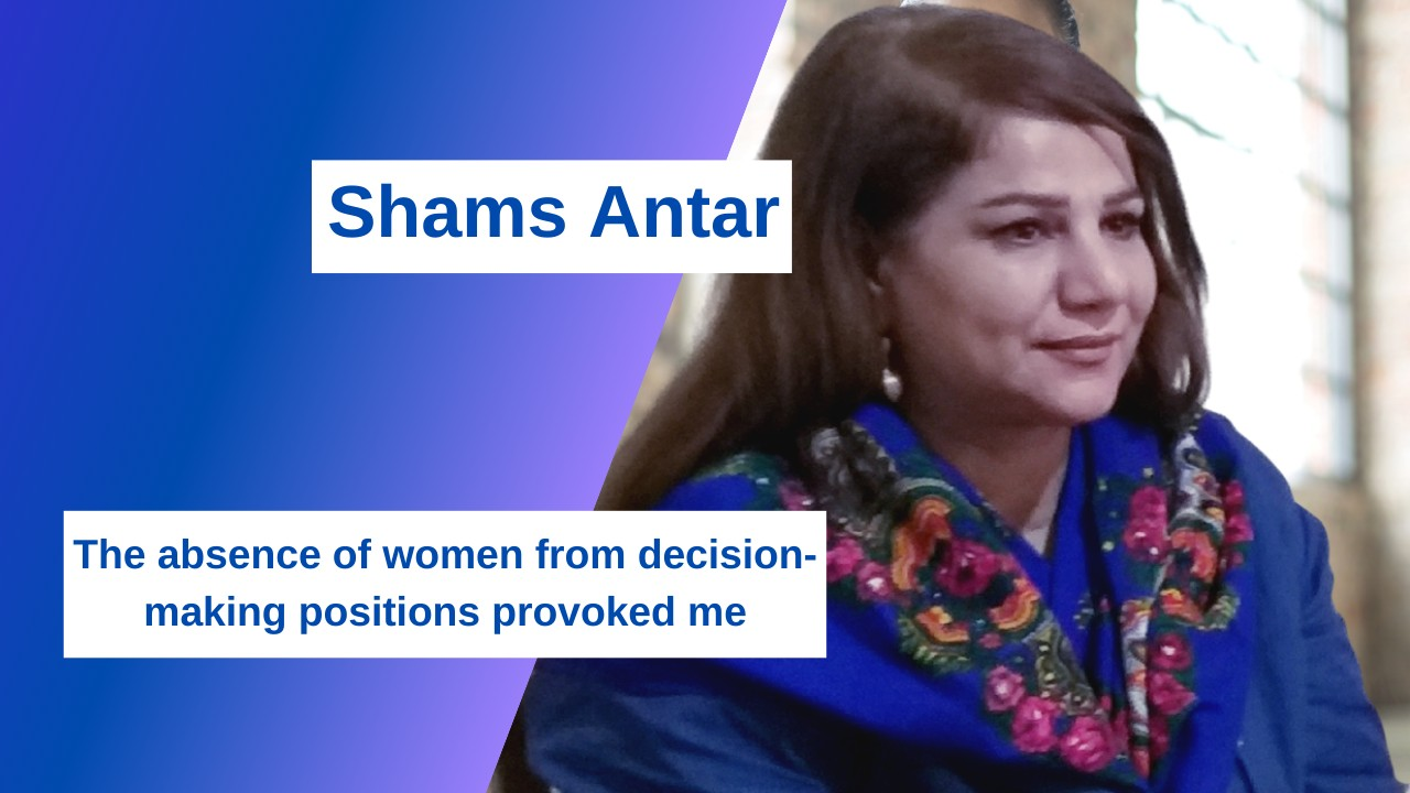 Shams Antar: The absence of women from decision-making positions provoked me
