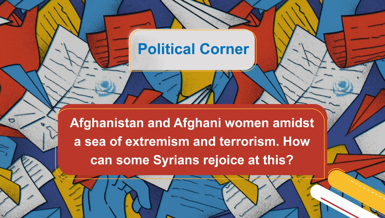 Afghanistan and Afghani women amidst a sea of extremism and terrorism